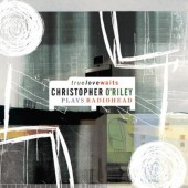 Christopher O'Riley - True Love Waits - Christopher O'Riley Plays Radiohead (2003)