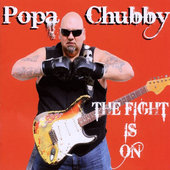 Popa Chubby - Fight Is On (2010) - Vinyl