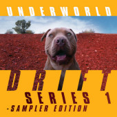 Underworld - Drift Series 1 - Sampler Edition (2019) - Vinyl