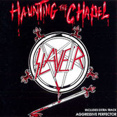Slayer - Haunting The Chapel (Remastered 1999)