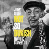 Johnny Hodges - Not So Dukish (Remaster 2012)