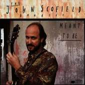John Scofield - Meant To Be