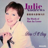 Julie Andrews - Broadway; Here I'll Stay; The Words of Alan Jay Lerner (1996)