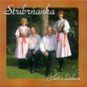Stříbrňanka - 35 Let S Láskou (2005)