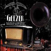 Geezer - Electrically Recorded Handmade Heavy Blues (2013)