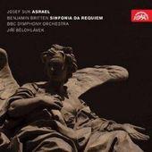Jiří Bělohlávek/B. Britten/J. Suk - Suk: Asrael/Britten: Sinfonia da Requiem