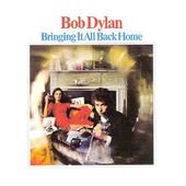 Bob Dylan - Bringing It All Back Home (Remastered 2003)