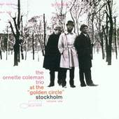 Ornette Coleman - The Ornette Coleman Trio At the Golden Circle Vol. 1