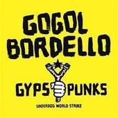 Gogol Bordello - Gypsy Punks. Underdog World Strike