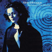 Áine Minogue - Between The Worlds (1997)