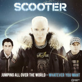 Scooter - Jumping All Over The World - Whatever You Want