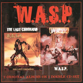 W.A.S.P. - W.A.S.P. / The Last Command