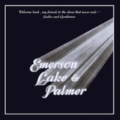Emerson, Lake & Palmer - Welcome Back My Friends To The Show That Never Ends (Edice 2016) - Vinyl