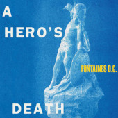 Fontaines D.C. - A Hero's Death (2020)
