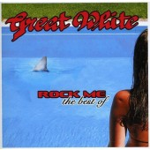Great White - Rock Me - The Best Of (2012)