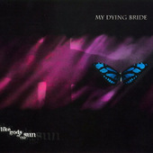 My Dying Bride - Like Gods Of The Sun (Edice 2003)