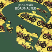 Gene Clark - Roadmaster (Reedice 2019)