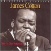 James Cotton - Seems Like Yesterday (2006)