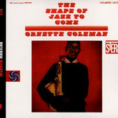 Ornette Coleman - Shape Of Jazz To Come (Edice 2005)