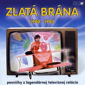 Various Artists - Zlatá brána 1980 - 1985