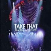 Take That - BEAUTIFUL WORLD LIV