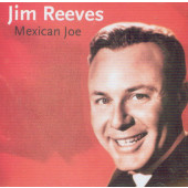 Jim Reeves - Mexican Joe (2007)