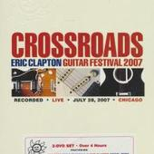Eric Clapton - Crossroads Guitar FestFestival 2007
