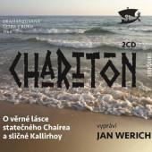 Charitón - O věrné lásce statečného Chairea a sličné Kallirhoy (2CD, 2018)