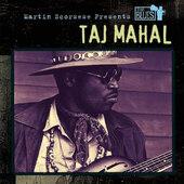 Taj Mahal - Martin Scorsese Presents The Blues (2004)