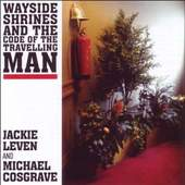 Jackie Leven & Michael Cosgrave - Wayside Shrines And The Code Of The Travelling Man (2011)