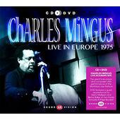 Charles Mingus - Live In Europe 1975 (CD+DVD, Edice 2015)