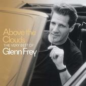Glenn Frey - Above The Clouds: The Very Best Of Glenn Frey (2018)