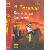 Ó Zuzanna - Home on the ranch / Doma na ranči (Kazeta, 1999)
