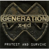 Generation X-ed - Protest And Survive (1999)