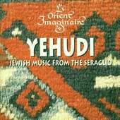 L'Orient Imaginaire - Yehudi  -  Jewish Music from the Seraglio