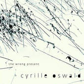 Cyrille Oswald - Wrong Present