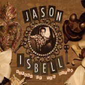 Jason Isbell - Sirens Of The Ditch (Edice 2018)