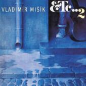 Vladimír Mišík, Etc… - Etc…2 (Reedice 2020)