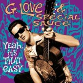 G. Love & Special Sauce - Yeah, It's That Easy /Remaster. 2014