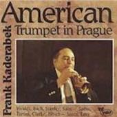 Frank Kaderabek - American Trumpet In Prague (1992)