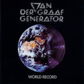 Van Der Graaf Generator - World Record (Remastered 2005)