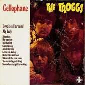 Troggs - Cellophane