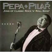 Pepa  Pilař - King Of Classic Rock 'N' Roll Band