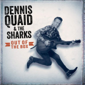 Dennis Quaid & The Sharks - Out Of The Box (2018)