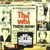 Who - Then And Now (1964-2004)