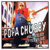 Popa Chubby - Deliveries After Dark (2007)
