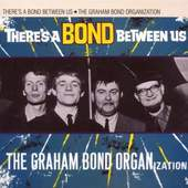 Graham Bond Organization - There Is A Bond Between Us /Digipack