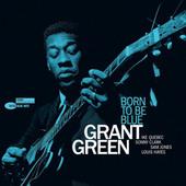 Grant Green - Born To Be Blue (Reedice 2019) – Vinyl