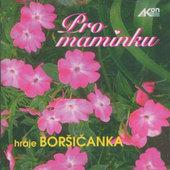 Boršičanka Antonína Koníčka - Pro Maminku (2011)