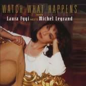 Laura Fygi - Watch What Happens      /Mer
